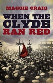 When the Clyde Ran Red ebook by Maggie Craig