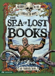 The Sea of Lost Books ebook by Michael Dahl,Bradford Kendall