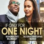 If Only For One Night audiobook by ReShonda Tate Billingsley, Mia Ellis