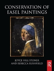 Conservation of Easel Paintings ebook by Joyce Hill Stoner,Rebecca Rushfield
