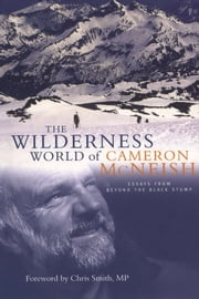 Wilderness World of Cameron McNeish - Essays From Beyond The Black Stump ebook by Cameron McNeish