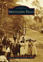 Middlesex Fells ebook by Alison C. Simcox, Douglas L. Heath