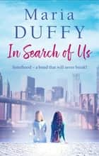 In Search of Us ebook by Maria Duffy