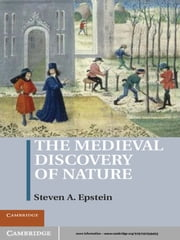 The Medieval Discovery of Nature ebook by Steven A. Epstein