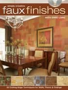 Simply Creative Faux Finishes with Gary Lord ebook by Gary Lord