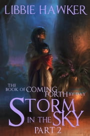 Storm in the Sky - The Book of Coming Forth by Day, #2 ebook by Libbie Hawker