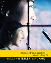 Advanced Public Speaking - A Leader's Guide ebook by Michael Hostetler,Mary Kahl