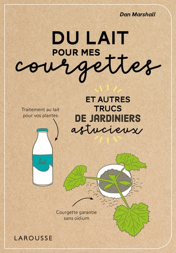 Du lait pour mes courgettes ebook by Dan MARSHALL