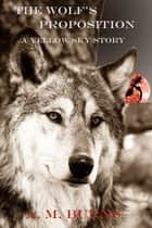 The Wolf's Proposition ebook by A.M. Burns