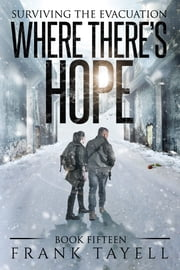 Surviving the Evacuation, Book 15: Where There's Hope ebook by Frank Tayell
