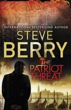 The Patriot Threat - Book 10 ebook by