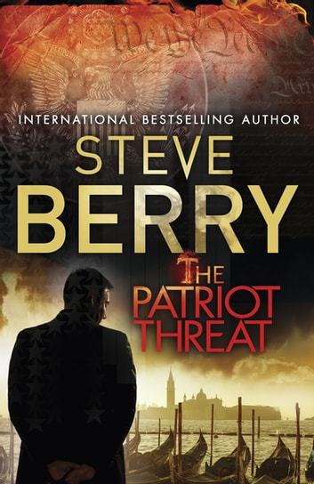 The Patriot Threat - Book 10 ebook by Steve Berry