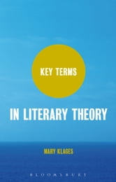 Key Terms in Literary Theory ebook by Mary Klages