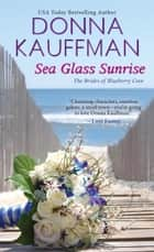 Sea Glass Sunrise 電子書 by Donna Kauffman
