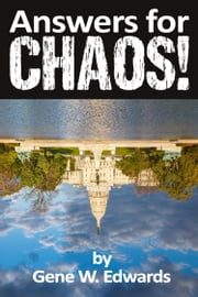 Answers for Chaos! ebook by Gene W. Edwards