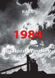 Back in 1984 ebook by Richard Woolley
