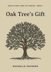 Oak Tree's Gift ebook by Rochelle Heveren