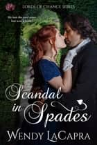 Scandal in Spades ebook by Wendy LaCapra