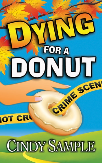 Dying for a Donut ebook by Cindy Sample