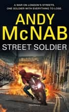 Street Soldier ebook by Andy McNab
