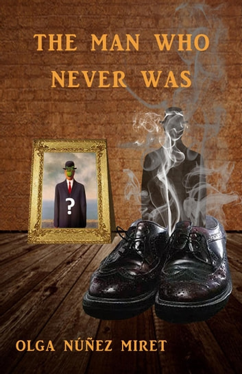 The Man Who Never Was ebook by Olga Núñez Miret