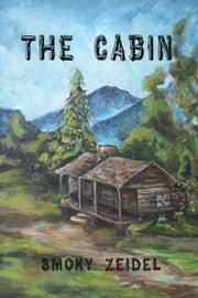 The Cabin ebook by Smoky Zeidel