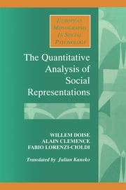 The Quantitative Analysis of Social Representations ebook by Alain Clemence,Willem Doise,Fabio Lorenzi-Cioldi