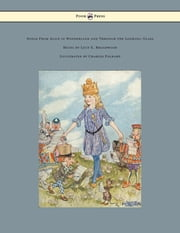 Songs from Alice in Wonderland and Through the Looking-Glass - Music by Lucy E. Broadwood - Illustrated by Charles Folkard ebook by Lewis Carroll, Charles Folkard