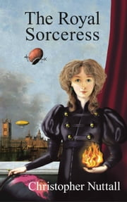 The Royal Sorceress ebook by Christopher Nuttall
