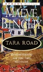 Tara Road ebook by Maeve Binchy