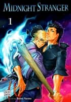 Midnight Stranger, Vol. 1 (Yaoi Manga) ebook by Bohra Naono