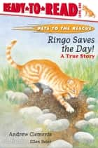 Ringo Saves the Day! - A True Story (with audio recording) ebook by Andrew Clements, Ellen Beier