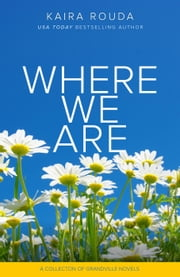 Where We Are ebook by Kaira Rouda