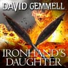 Ironhand's Daughter audiobook by David Gemmell