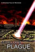 Apollo's Plague ebook by Derek Hart