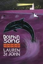 The White Giraffe Series: Dolphin Song - Book 2 eBook by Lauren St John, David Dean