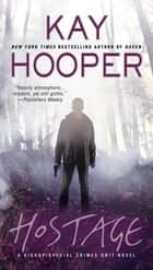 Hostage - A Bishop/Special Crimes Unit Novel ebook by Kay Hooper