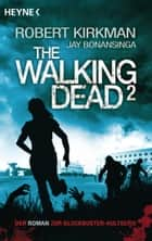 The Walking Dead 2 - Roman ebook by Robert Kirkman, Jay Bonansinga, Wally Anker