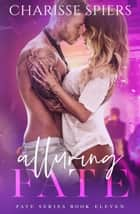 Alluring Fate - Fate, #11 ebook by Charisse Spiers