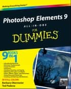 Photoshop Elements 9 All-in-One For Dummies ebook by Barbara Obermeier, Ted Padova