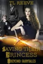 Saving Their Princess ebook by TL Reeve