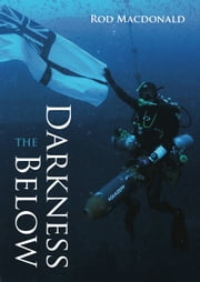 The Darkness Below ebook by Rod Macdonald