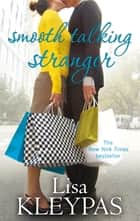 Smooth Talking Stranger - Number 3 in series ebook by Lisa Kleypas
