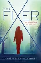The Fixer ebook by Jennifer Lynn Barnes