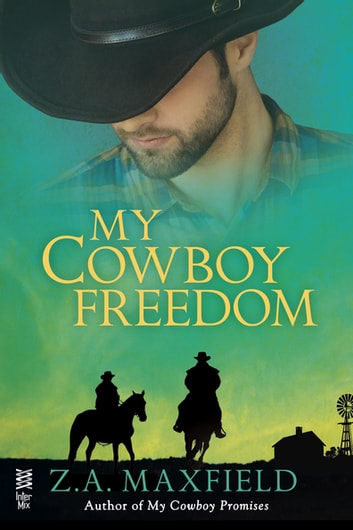 My Cowboy Freedom ebook by Z.A. Maxfield