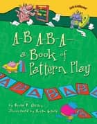 A-B-A-B-A—a Book of Pattern Play ebook by Brian Gable, Brian P. Cleary