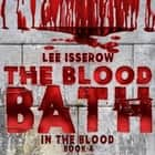 The Blood Bath audiobook by Lee Isserow