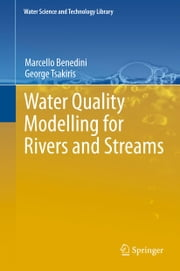 Water Quality Modelling for Rivers and Streams ebook by Marcello Benedini, George Tsakiris