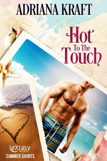 Hot to the Touch ebook by Adriana Kraft