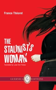 The Stalinist's Woman ebook by France Théoret